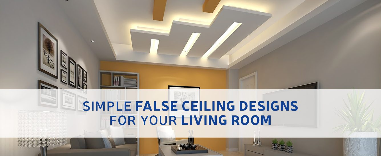 Simple False Ceiling Designs For Your Living Room Real Estate Developers In Chennai
