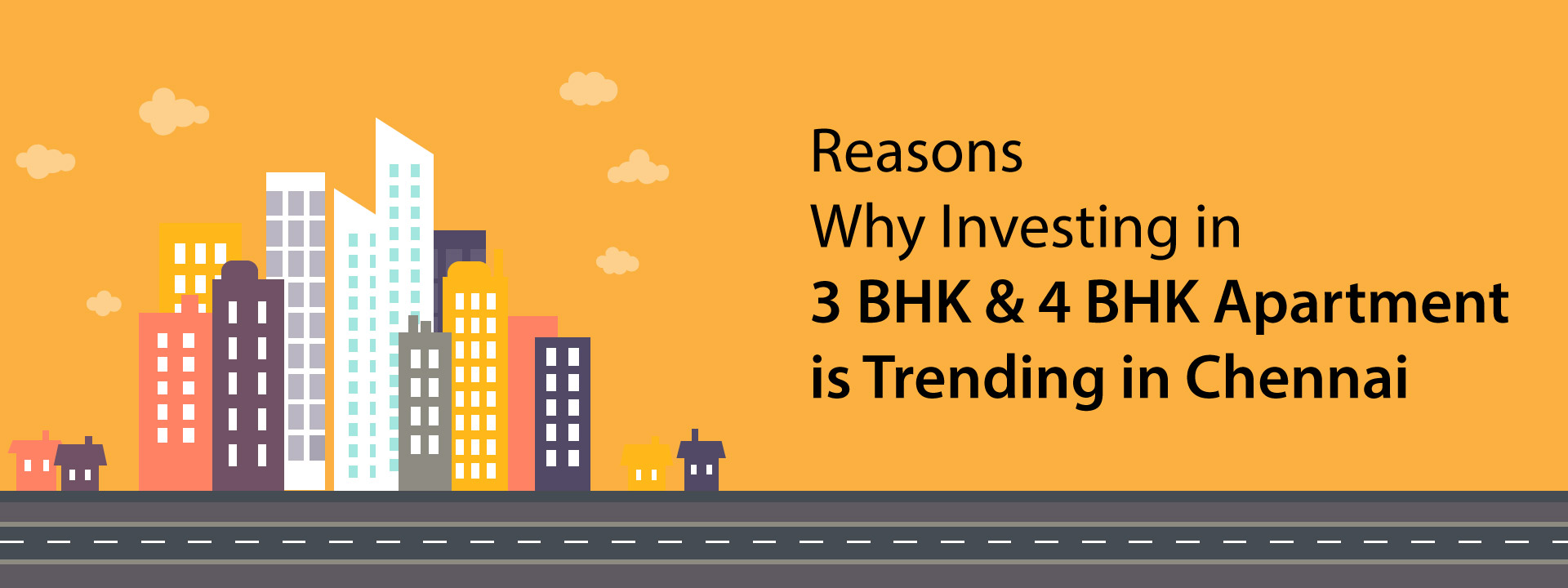 Reasons Why Investing in 3 & 4 BHK Apartment is Trending in Chennai