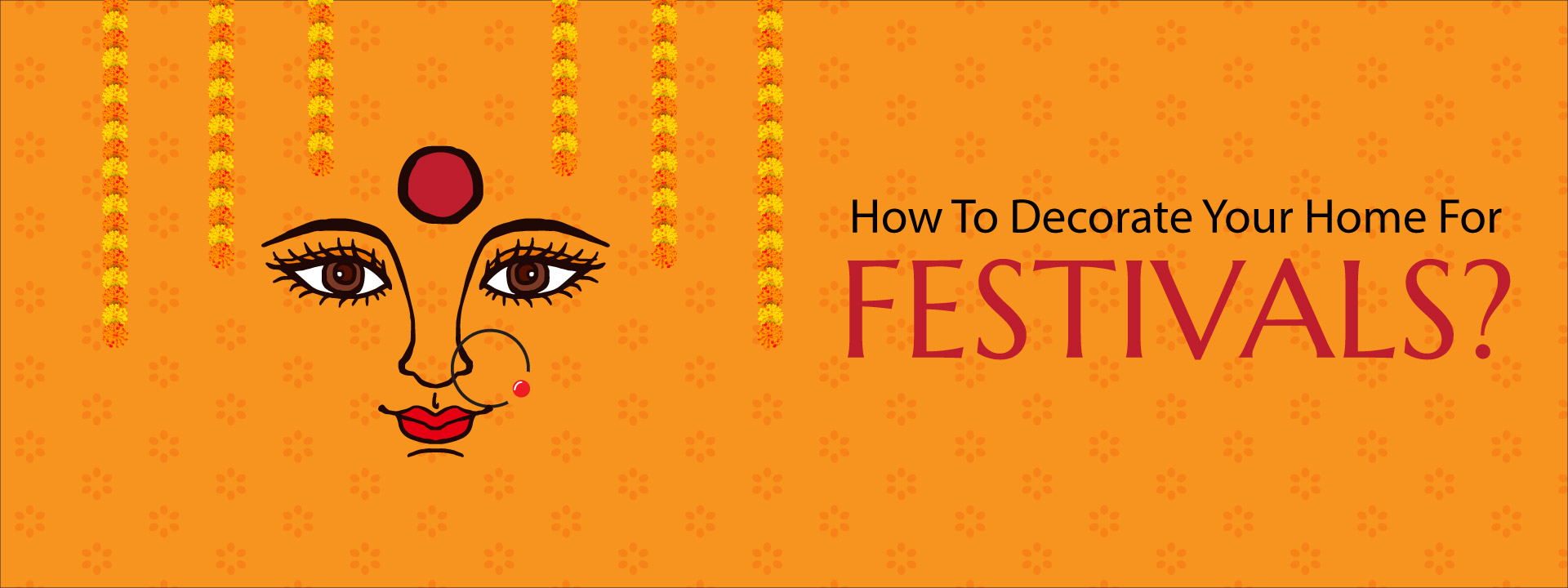 How To Decorate Your Home For Festivals?