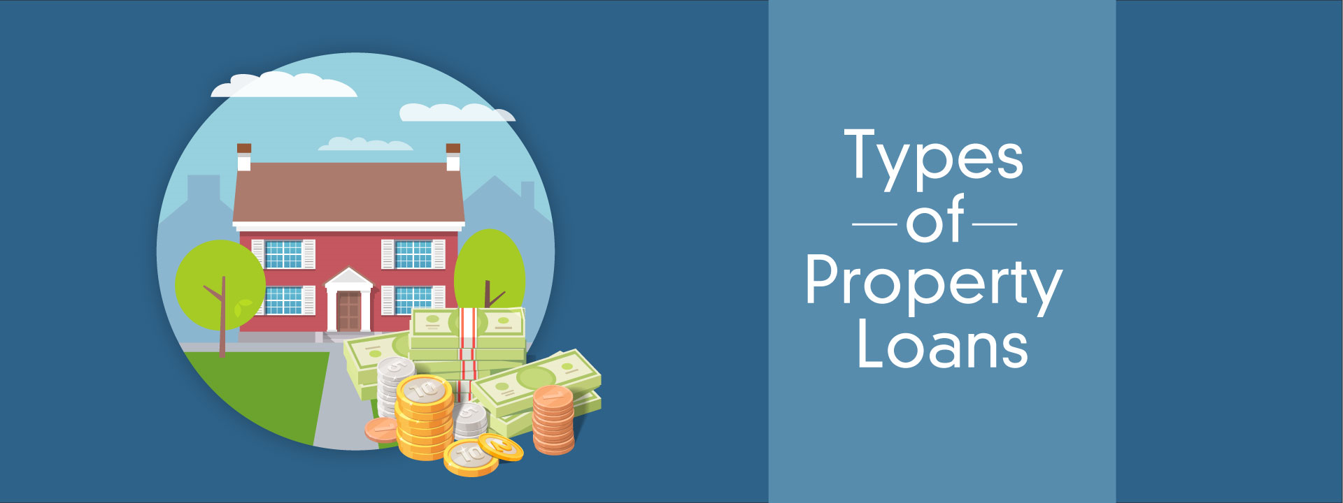 What Are The Various Types of Property Loans?