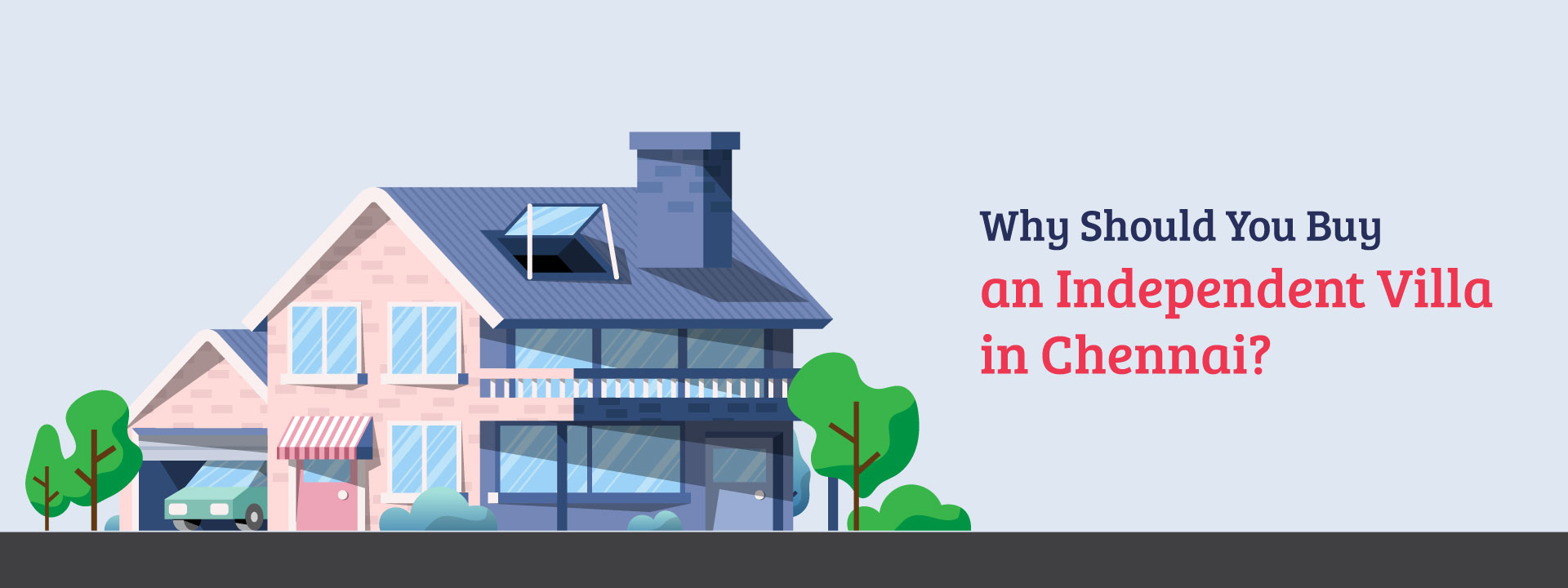 Why Should You Buy an Independent Villa in Chennai?