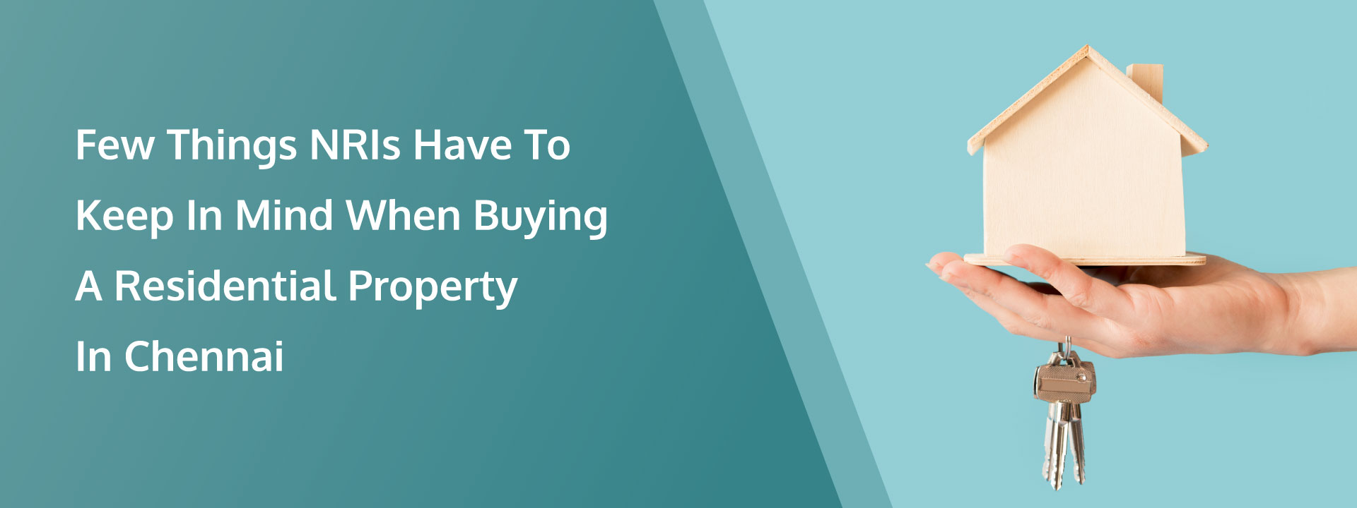 Few Things NRIs Have To Keep In Mind When Buying A Residential Property In Chennai