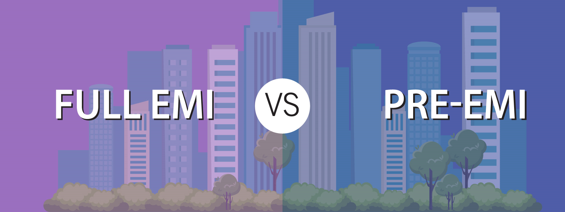 Full EMI vs Pre-EMI